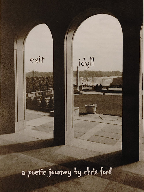 Exit Idyll A Poetic Journey by Chris Ford