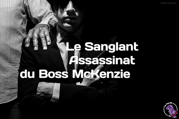 flyer le sanglant assassinat du boss McK
