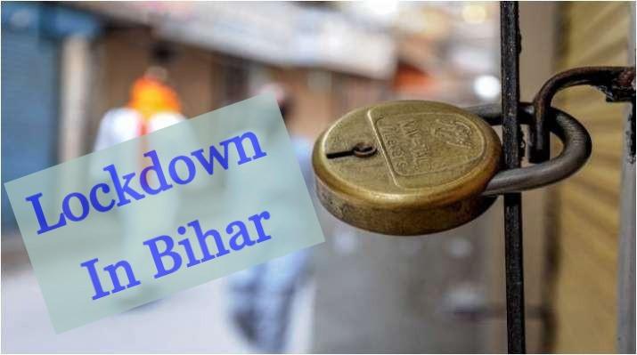 Lockdown Extended in Bihar: : बिहार में 6 सितंबर तक बढ़ा लॉकडाउन, जानिए क्या खुलेगा क्या नहीं