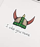 I Vike You More - Sticker