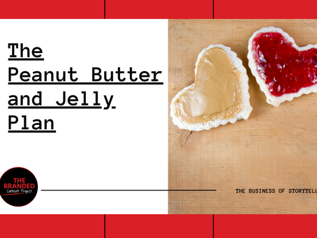 Make your branded content strategy stick with the peanut butter and jelly plan