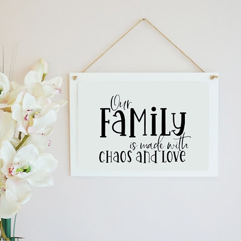 Our Family Is Made With Chaos And Love Wooden Hanging Frame