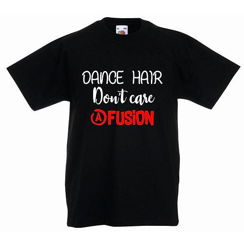 Dance Hair Don't Care Fusion T-shirt