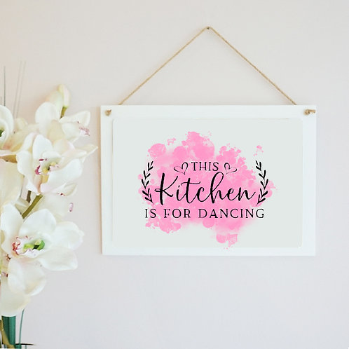 This Kitchen Is For Dancing Wooden Hanging Frame