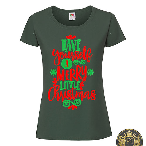 Ladies - Have yourself a merry little Christmas - T-shirt