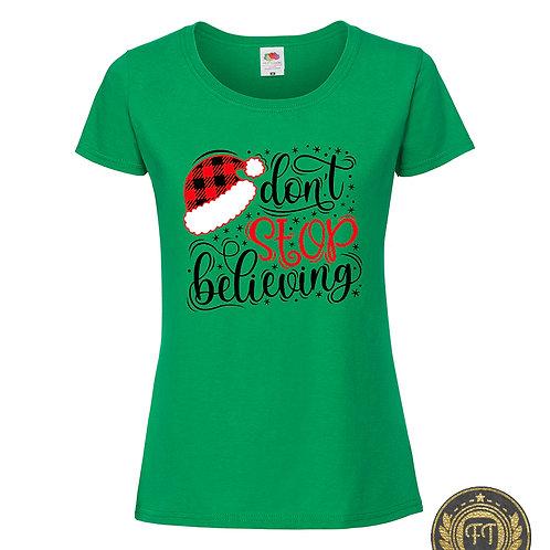 Ladies - Don't stop believing - Tshirt