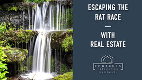 Escape The Rat Race with Real Estate