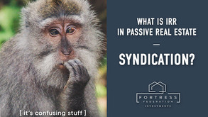 What is IRR in Passive Real Estate syndication?