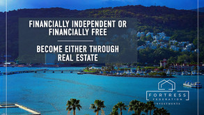 Financially Independent or Financially Free - Become Either Through Real Estate