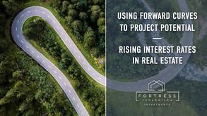 Using Forward Curves to Project Potential Rising Interest Rates in Real Estate