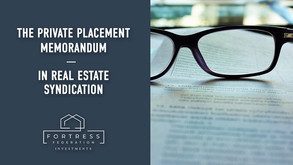 The Private Placement Memorandum in Real Estate Syndication