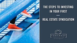 The Steps to investing in your first Real Estate syndication