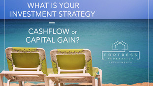 What is Your Investment Strategy - Cashflow or Capital Gain?