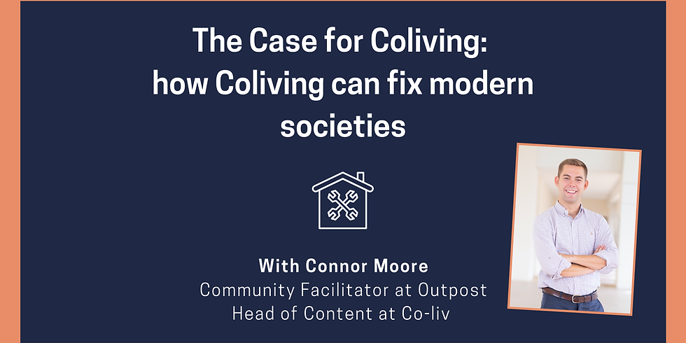 The Case for Coliving: how Coliving can fix modern societies