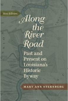 Secrets of Louisiana's Legendary River Road: An Interview with author and expert Mary Ann Sternb