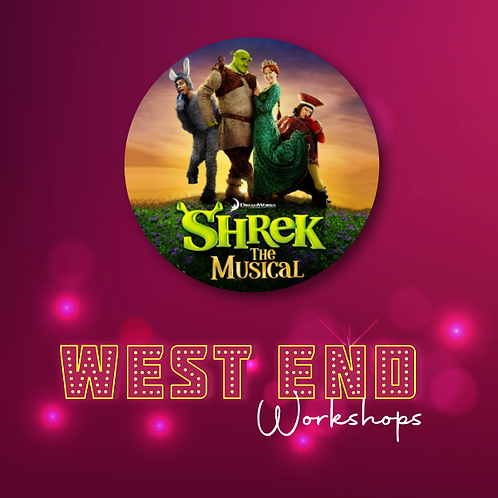 Virtual West End Workshop: Shrek