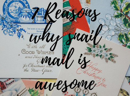 An introduction to snail mail and seven reasons why it's awesome!