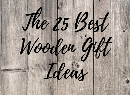 The 25 Best Wooden Gift Ideas