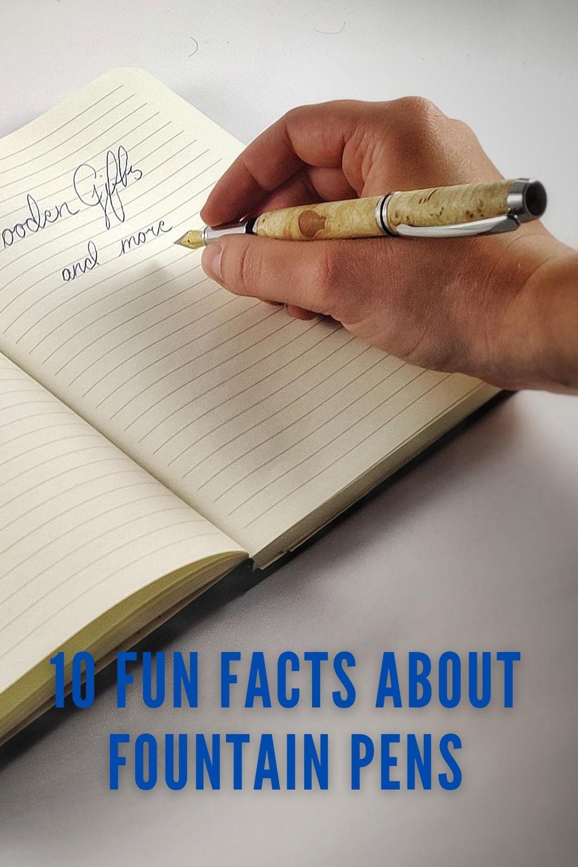 10 Fun Fountain Pen Facts - Handmade Wooden Fountain Pen