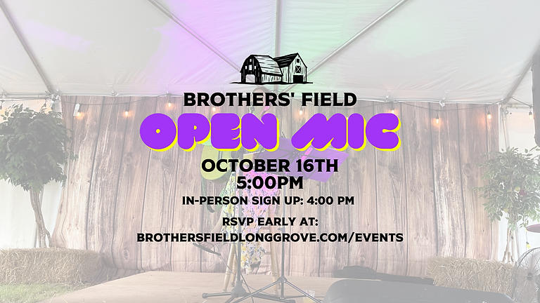 Brothers' Field Open Mic