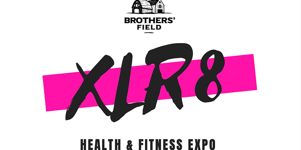 Brothers' Field XLR8 Health & Fitness Expo