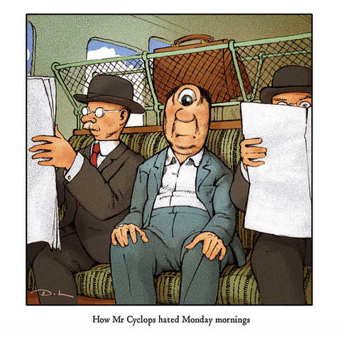 How Mr Cyclops hated Monday mornings