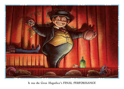 It was the Great Magnifico's FINAL PERFORMANCE