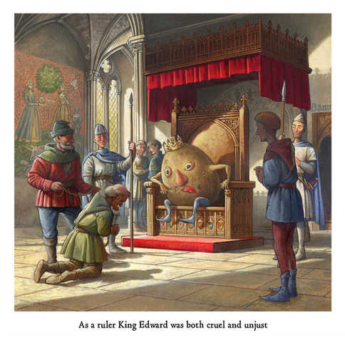 As a ruler King Edward was both cruel and unjust