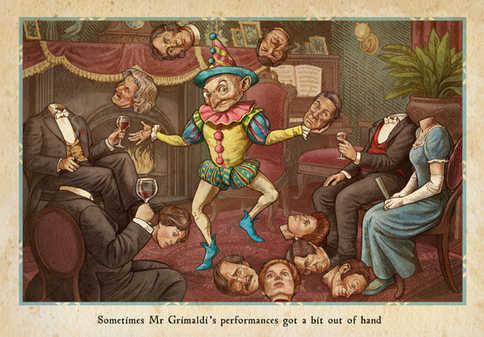 Sometimes Mr Grimaldi's performances got a bit out of hand