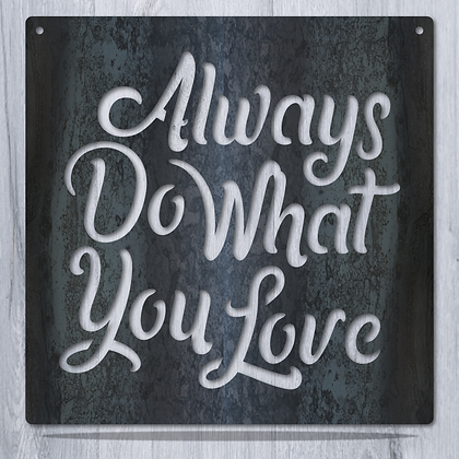 Always do what you Love