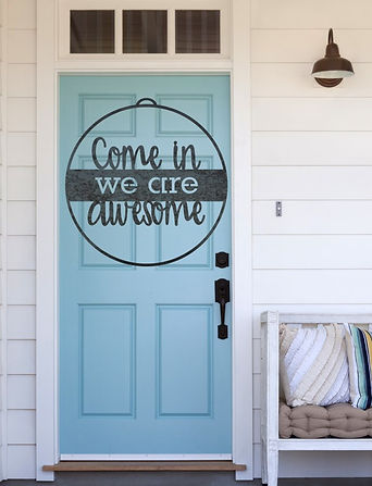 Come in we are awesome Metal Sign