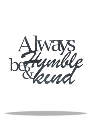 Always be Humble & Kind