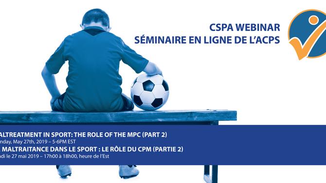 Maltreatment in Sport: The role of the MPC (Part 2) La maltraitance dans le sport: Le role du CPM (p