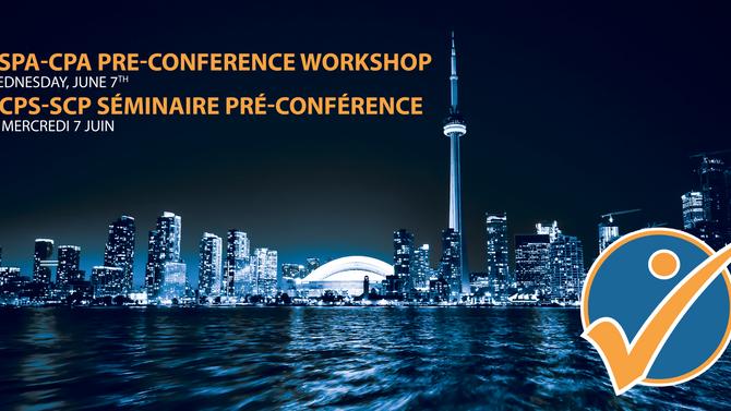 CSPA-CPA Pre-Conference Workshop ACPS-ACP Séminaire pré-conférence