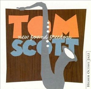 Tom Scott's New Found Freedom album