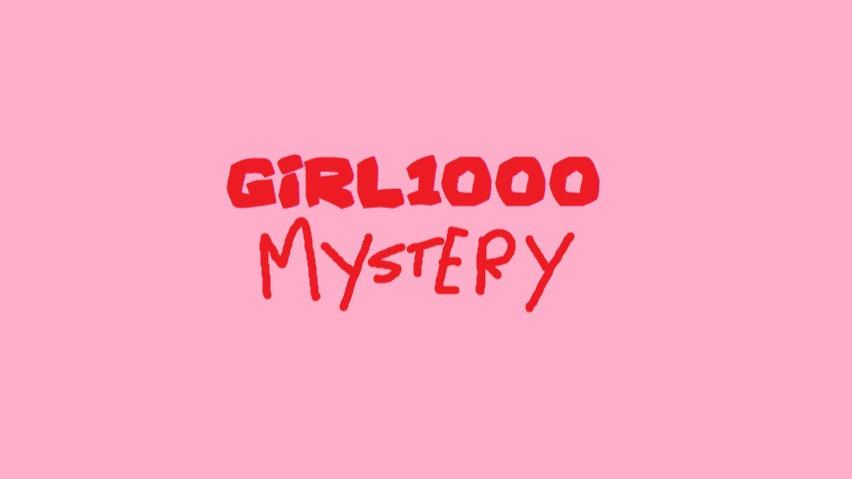 Girl1000 Mystery
