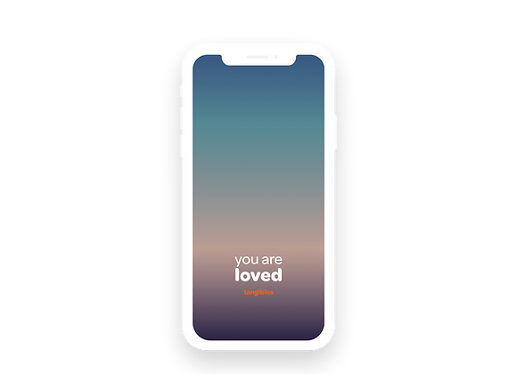 'you are loved' tangibles phone wallpaper