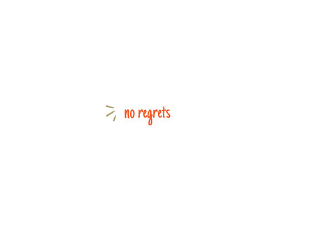 how to lead a life with no regrets