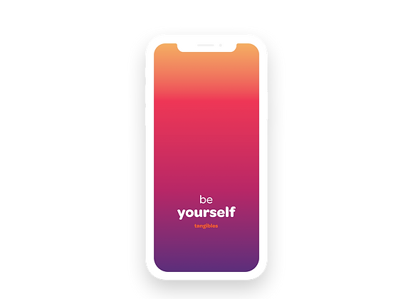 'be yourself' tangibles phone wallpaper