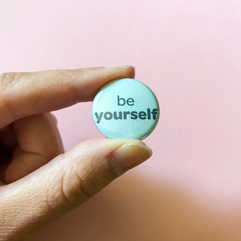 'be yourself' magnet