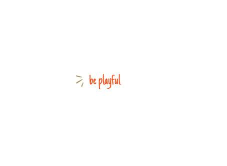 be playful