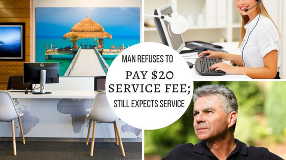 Man Refuses to pay $20 Service fee; but still expects service