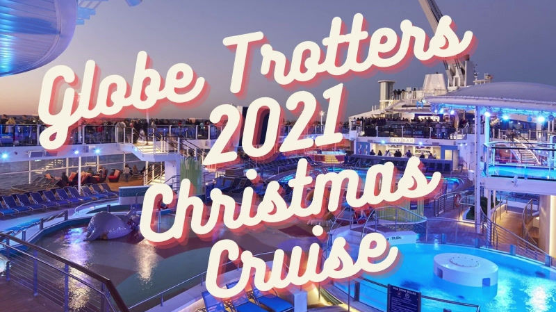 Globe Trotters 2021 Christmas Cruise