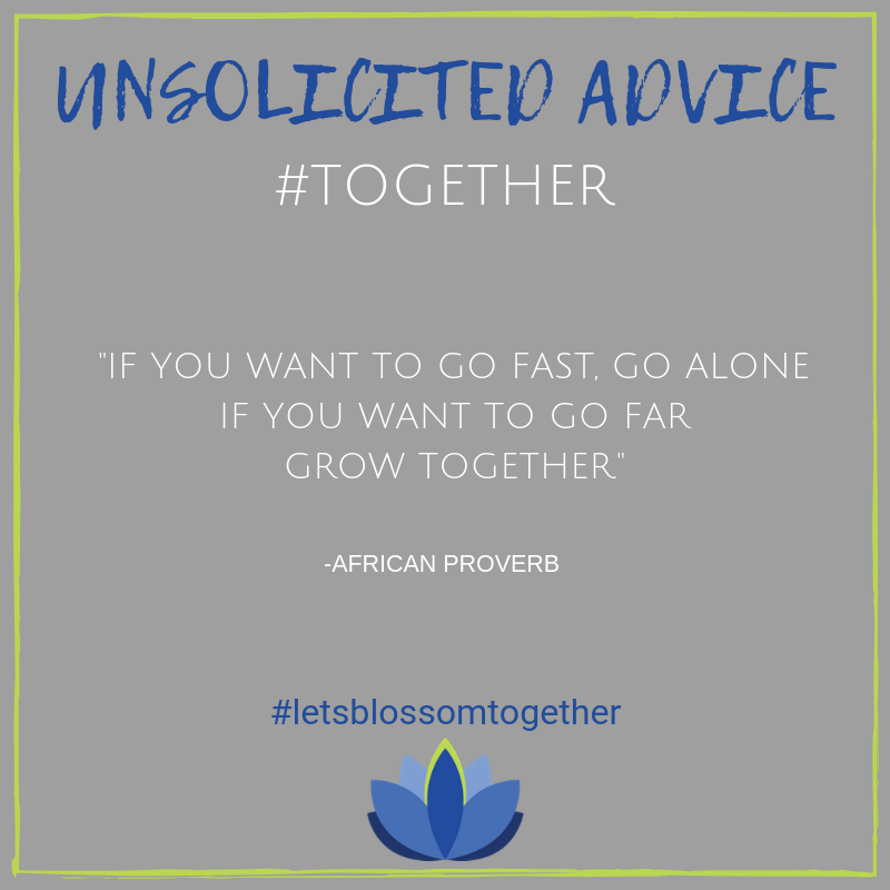 Unsolicited Advice: Grow Together