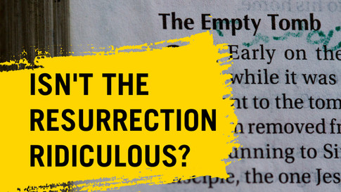 Isnt the resurrection ridiculous?