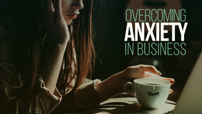 Overcoming Anxiety in Business