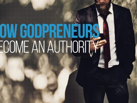 How Godpreneurs Become an Authority