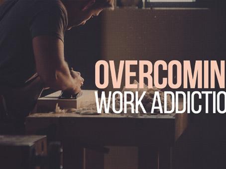 Overcoming Work Addiction