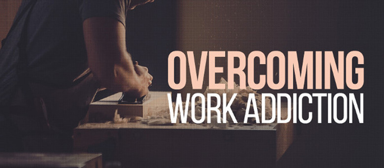Overcoming Work Addiction