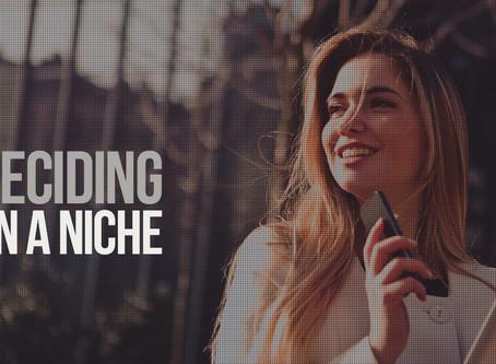 Deciding on a Niche
